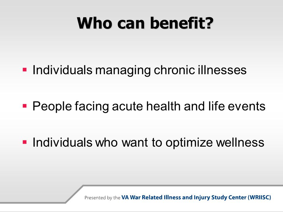 Who can benefit Individuals managing chronic illnesses
