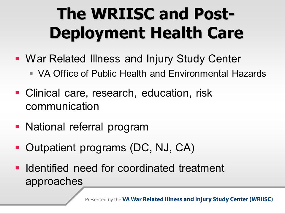 The WRIISC and Post-Deployment Health Care