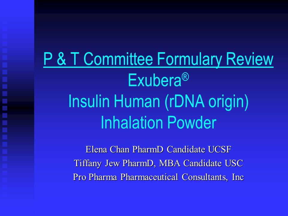 P & T Committee Formulary Review Exubera® Insulin Human (rDNA origin) Inhalation Powder