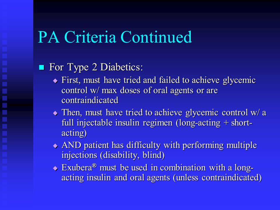 PA Criteria Continued For Type 2 Diabetics: