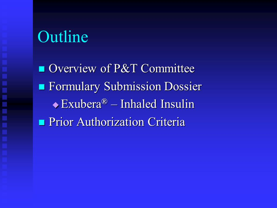 Outline Overview of P&T Committee Formulary Submission Dossier
