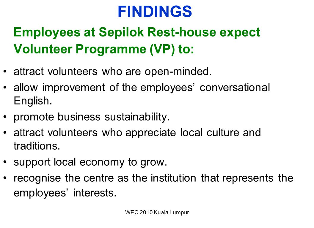 FINDINGS Employees at Sepilok Rest-house expect Volunteer Programme (VP) to: attract volunteers who are open-minded.