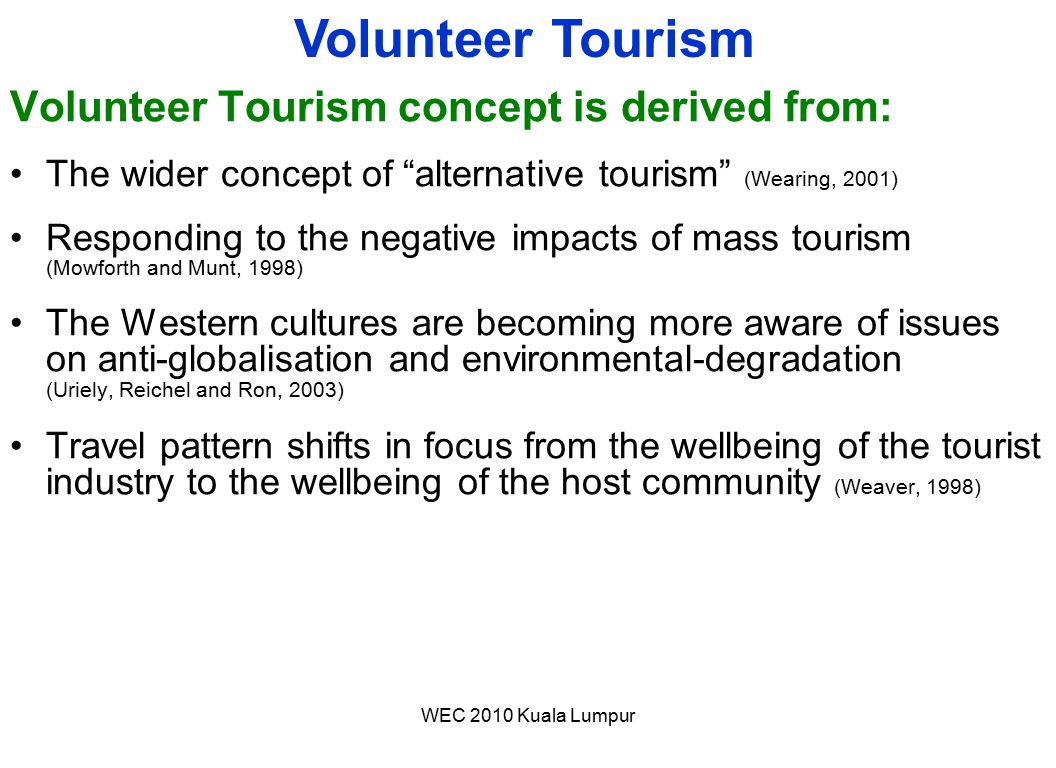 Volunteer Tourism Volunteer Tourism concept is derived from: