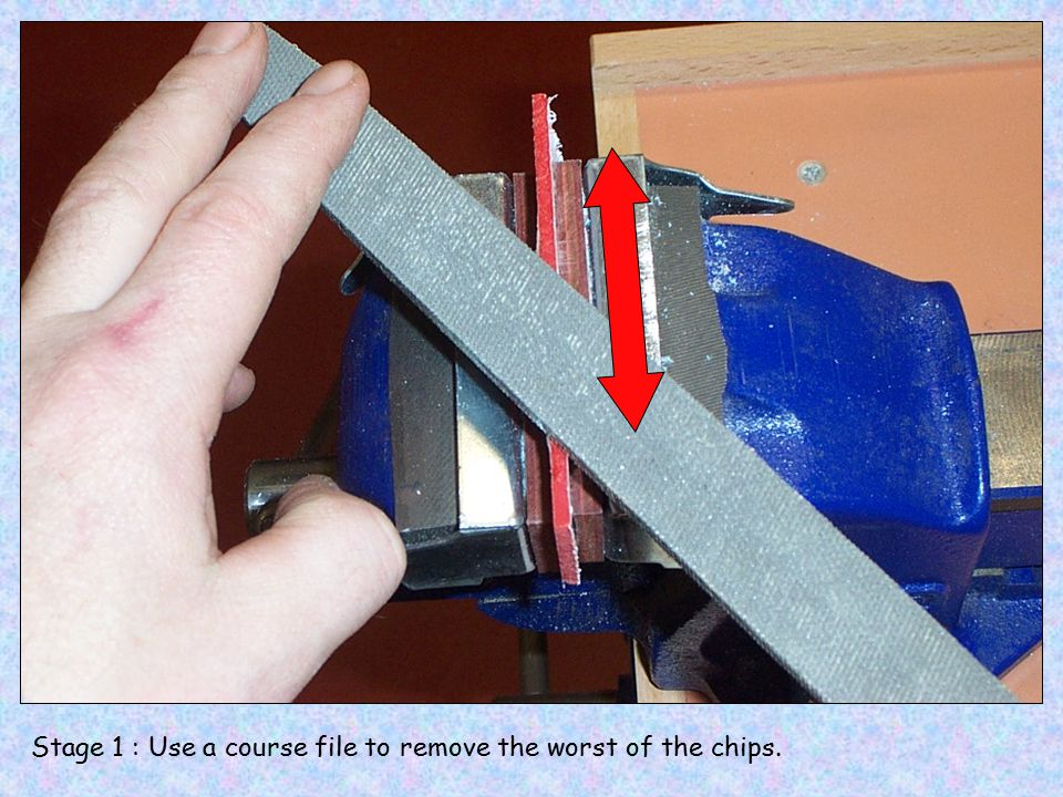 Stage 1 : Use a course file to remove the worst of the chips.