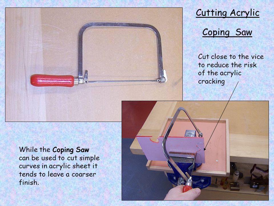 Cutting Acrylic Coping Saw