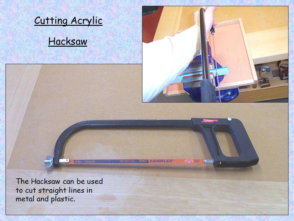 Cutting Acrylic Hacksaw
