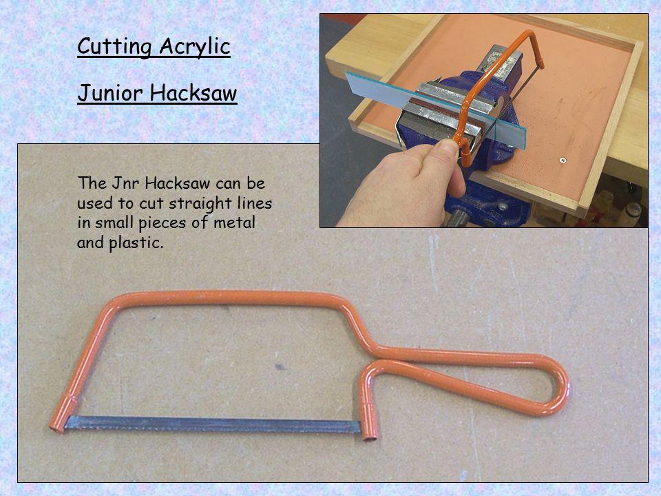 Cutting Acrylic Junior Hacksaw
