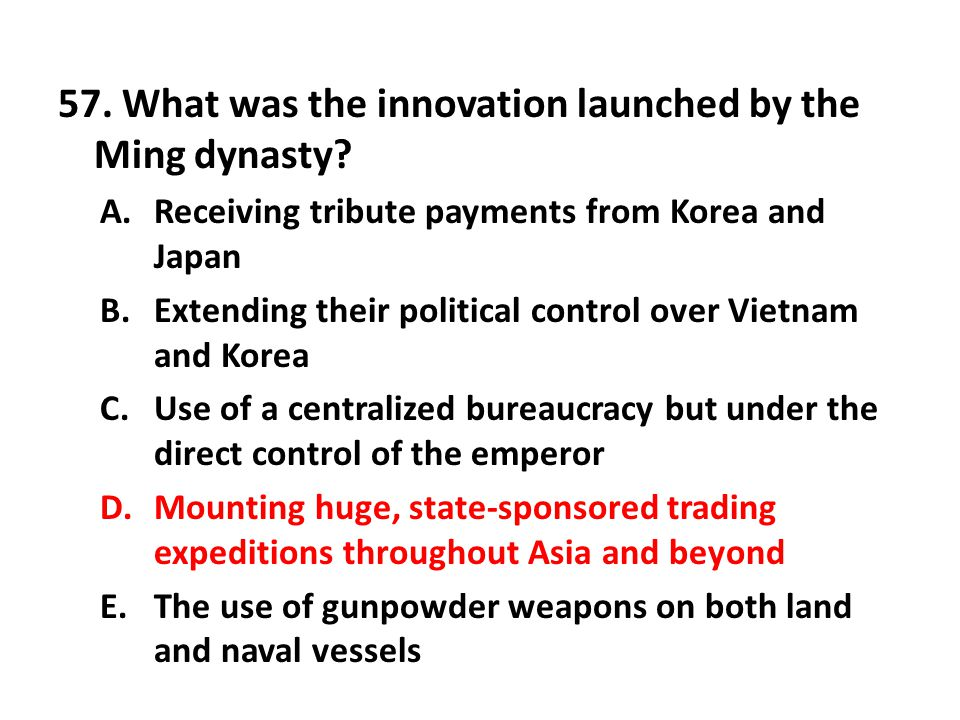57. What was the innovation launched by the Ming dynasty