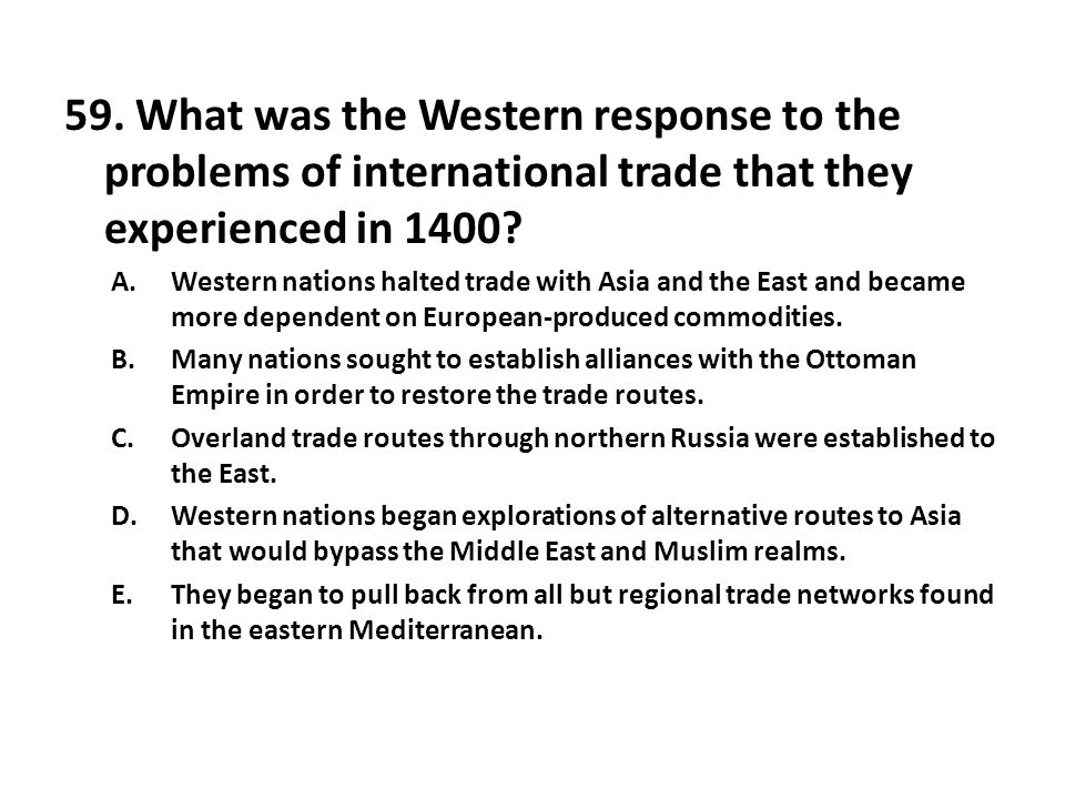 59. What was the Western response to the problems of international trade that they experienced in 1400