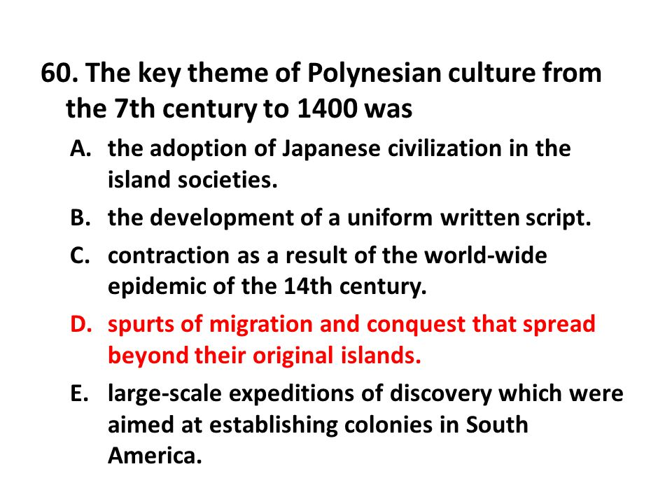 60. The key theme of Polynesian culture from the 7th century to 1400 was