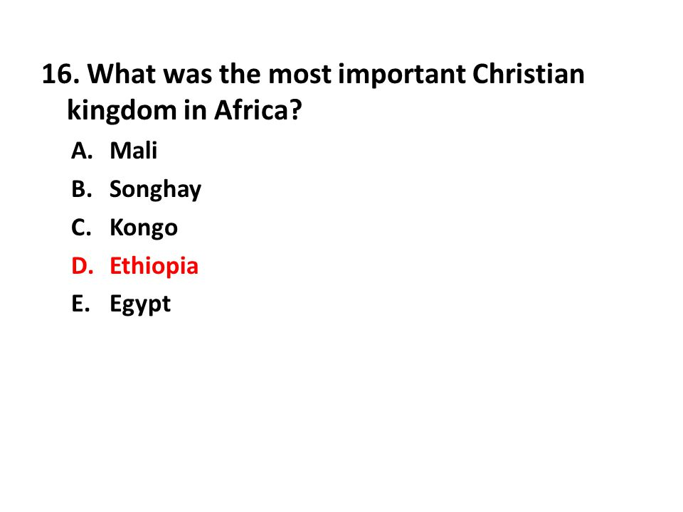 16. What was the most important Christian kingdom in Africa