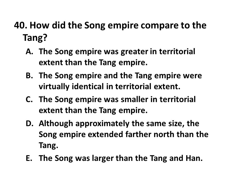 40. How did the Song empire compare to the Tang