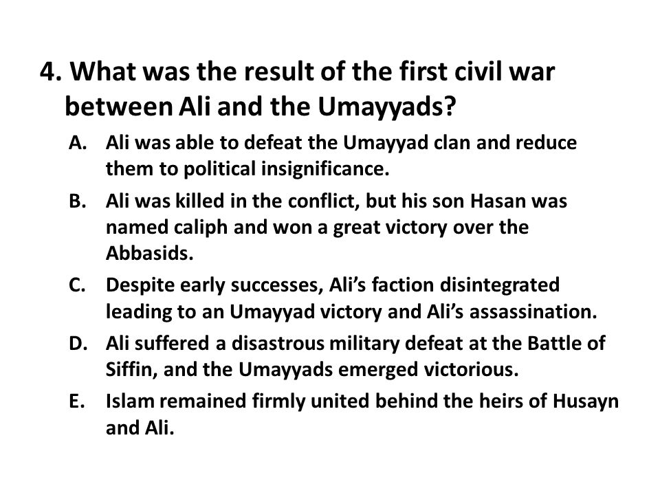 4. What was the result of the first civil war between Ali and the Umayyads