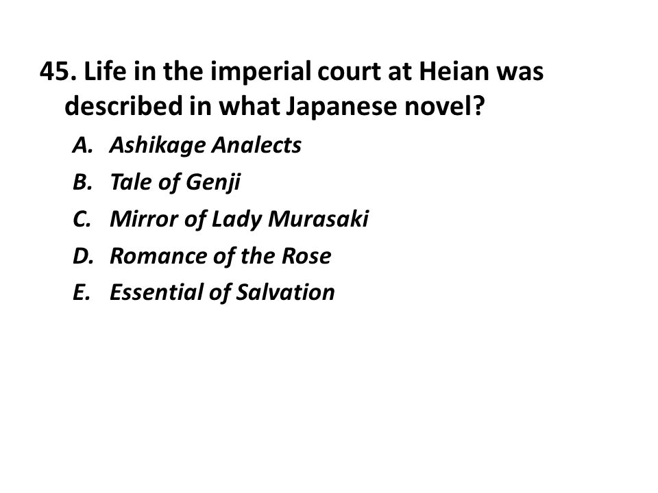 45. Life in the imperial court at Heian was described in what Japanese novel