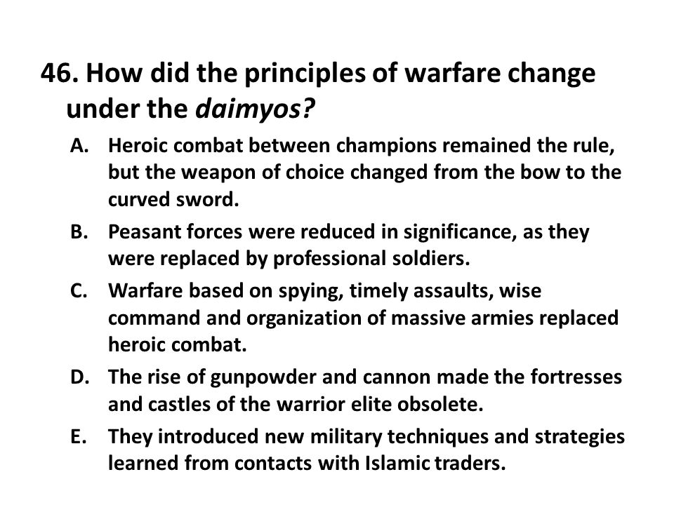46. How did the principles of warfare change under the daimyos