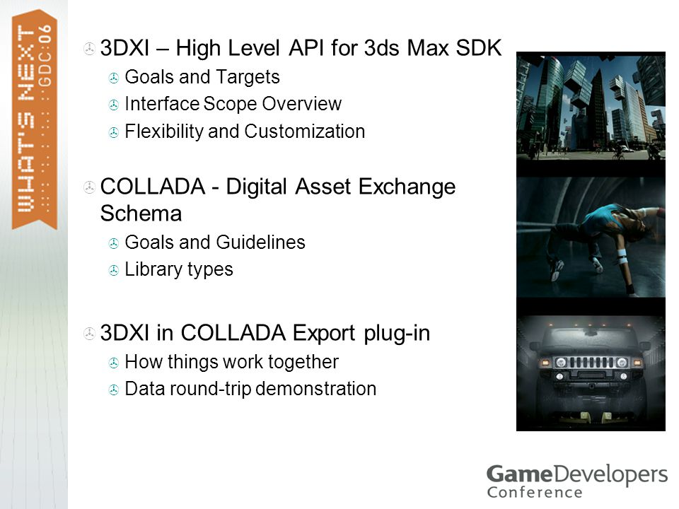 Overview 3DXI – High Level API for 3ds Max SDK