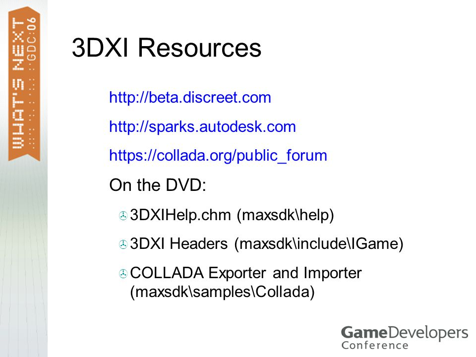 3DXI Resources On the DVD: http://beta.discreet.com