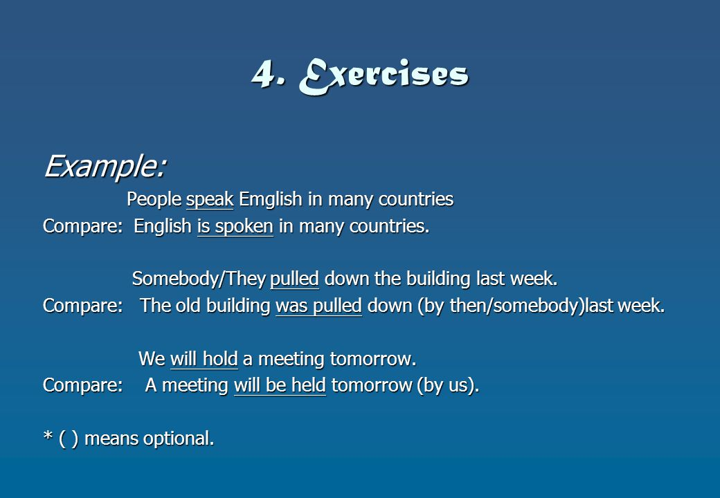 4. Exercises Example: People speak Emglish in many countries