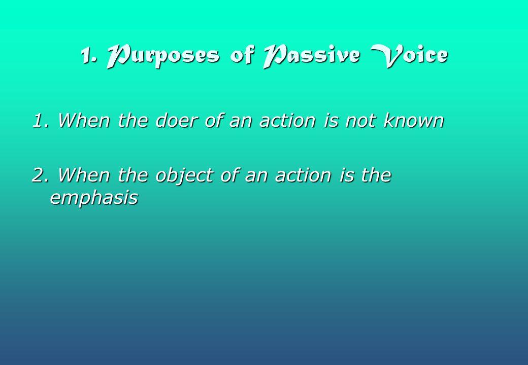 1. Purposes of Passive Voice
