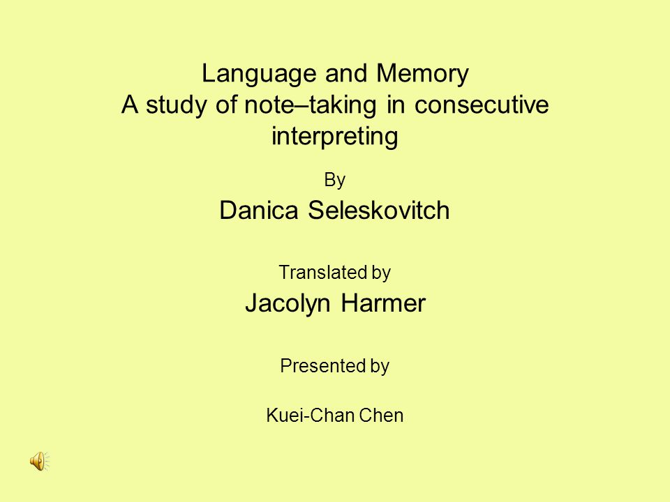 Language and Memory A study of note–taking in consecutive interpreting