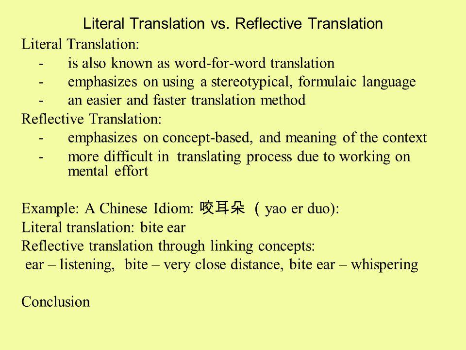 Literal Translation vs. Reflective Translation