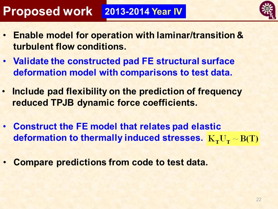 Proposed work 2013-2014 Year IV. Enable model for operation with laminar/transition & turbulent flow conditions.