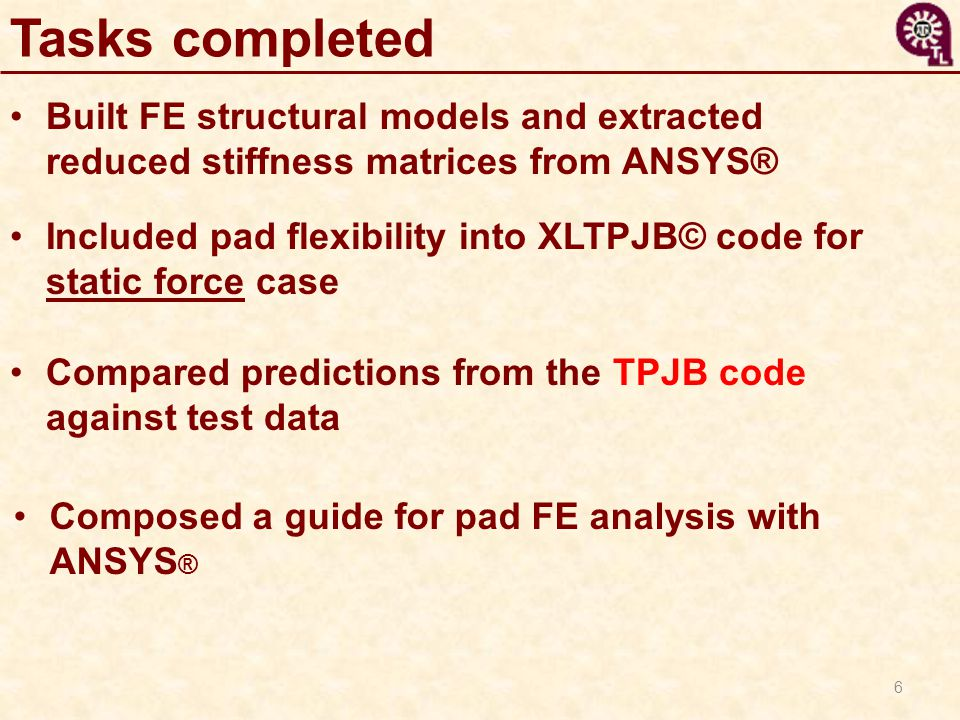 Tasks completed Built FE structural models and extracted reduced stiffness matrices from ANSYS®