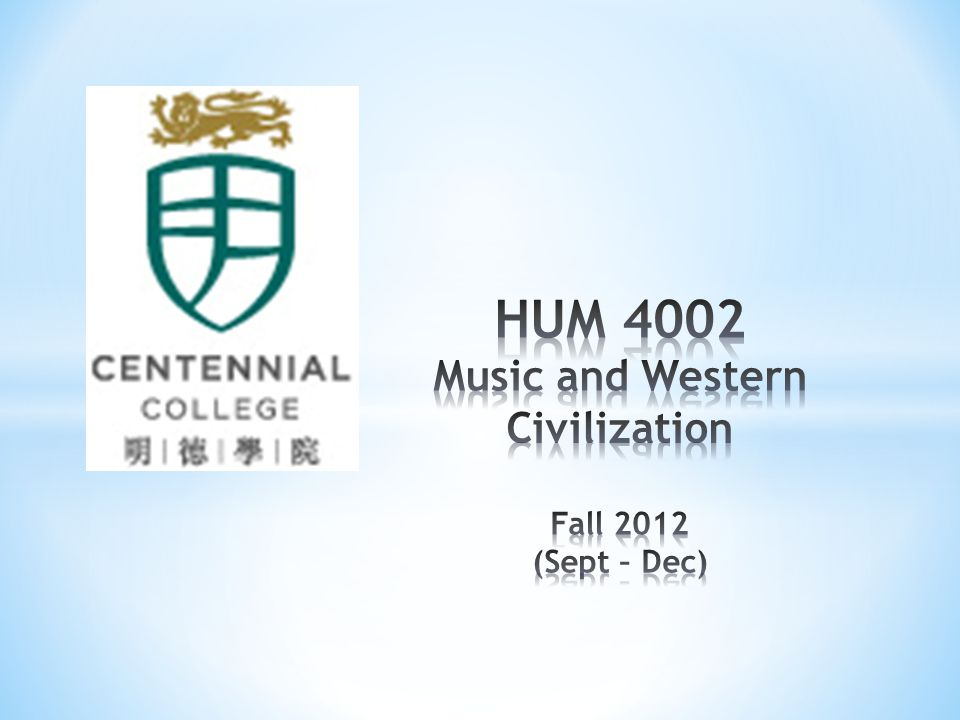 HUM 4002 Music and Western Civilization Fall 2012 (Sept – Dec)
