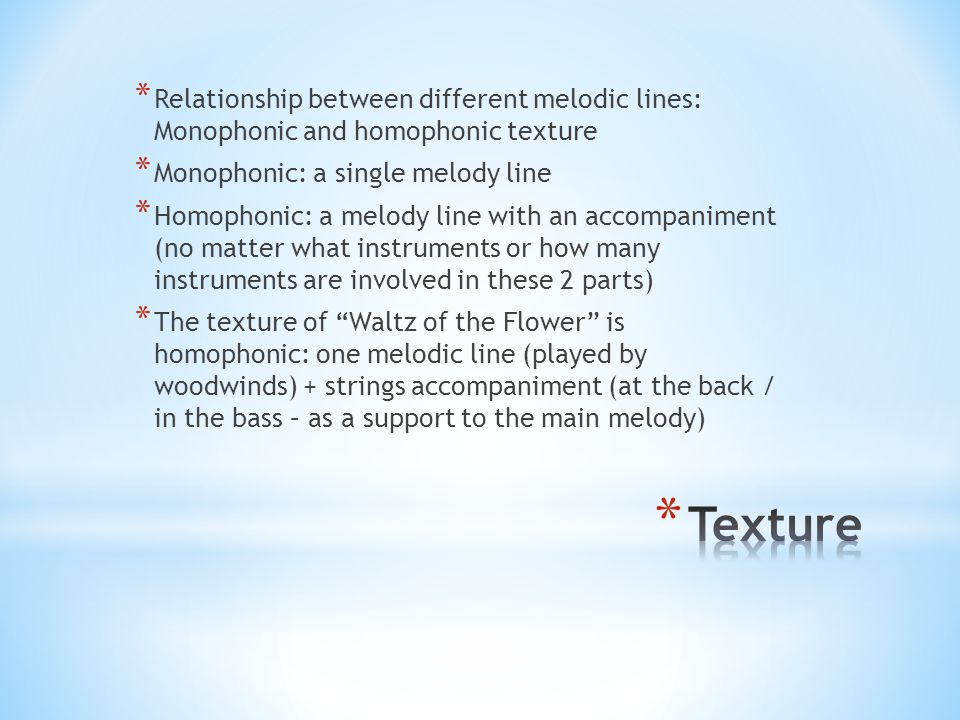 Relationship between different melodic lines: Monophonic and homophonic texture