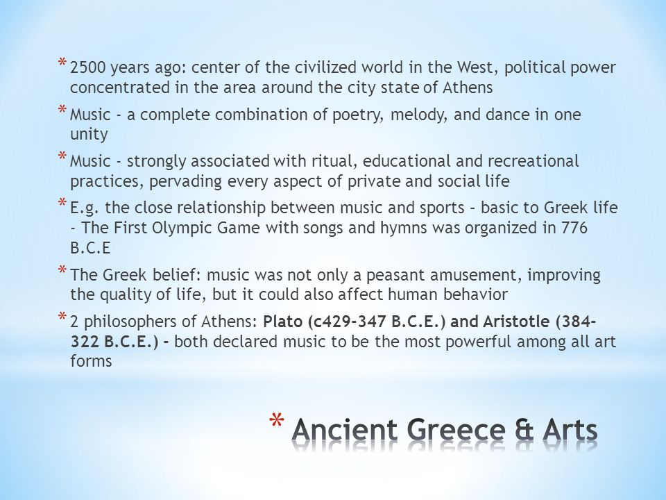 2500 years ago: center of the civilized world in the West, political power concentrated in the area around the city state of Athens