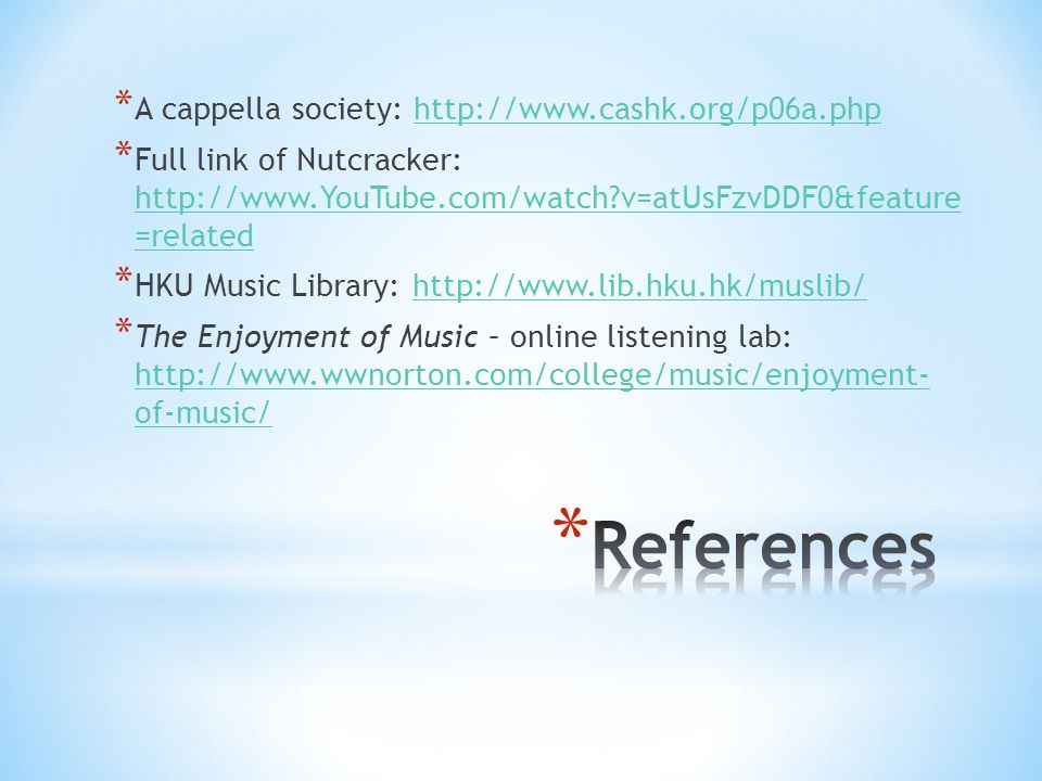 References A cappella society: http://www.cashk.org/p06a.php