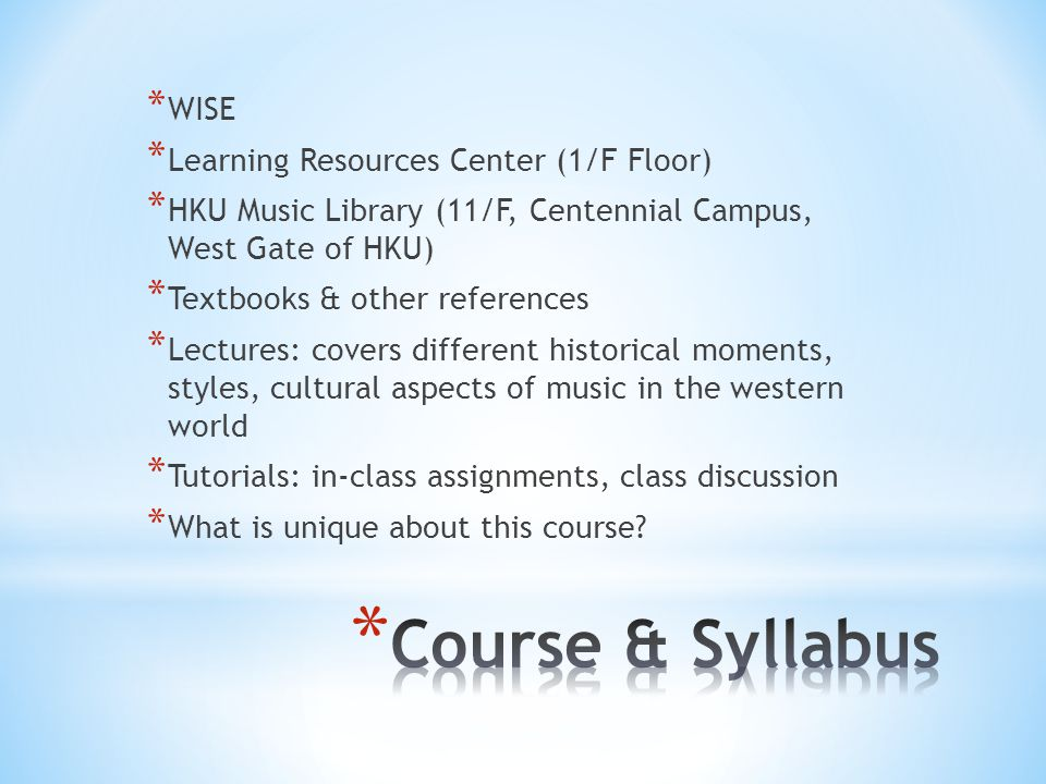 Course & Syllabus WISE Learning Resources Center (1/F Floor)