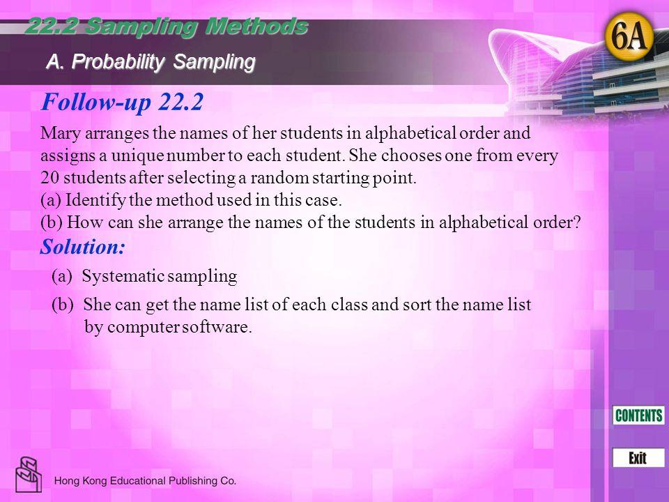 Follow-up 22.2 22.2 Sampling Methods Solution: A. Probability Sampling