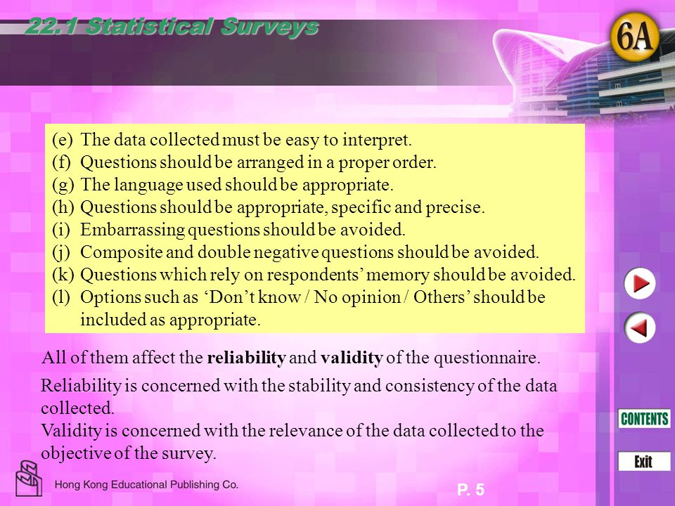 22.1 Statistical Surveys (e) The data collected must be easy to interpret. (f) Questions should be arranged in a proper order.