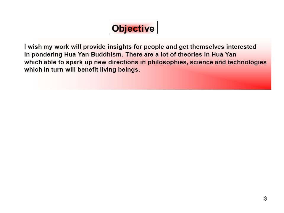 Objective I wish my work will provide insights for people and get themselves interested.
