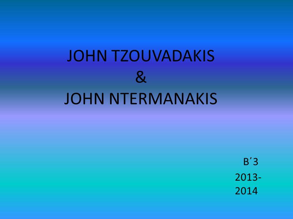 JOHN TZOUVADAKIS & JOHN NTERMANAKIS