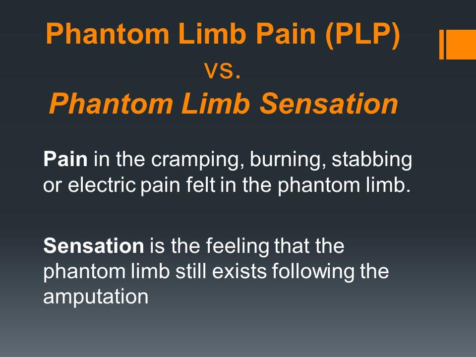 Phantom Limb Pain (PLP) vs. Phantom Limb Sensation