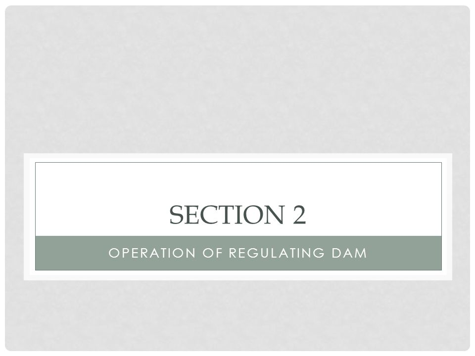 OPERATION OF REGULATING DAM