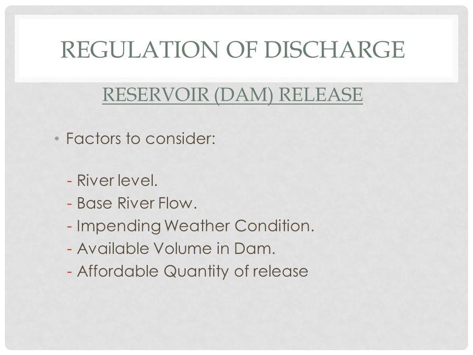 Regulation of Discharge Reservoir (dam) release