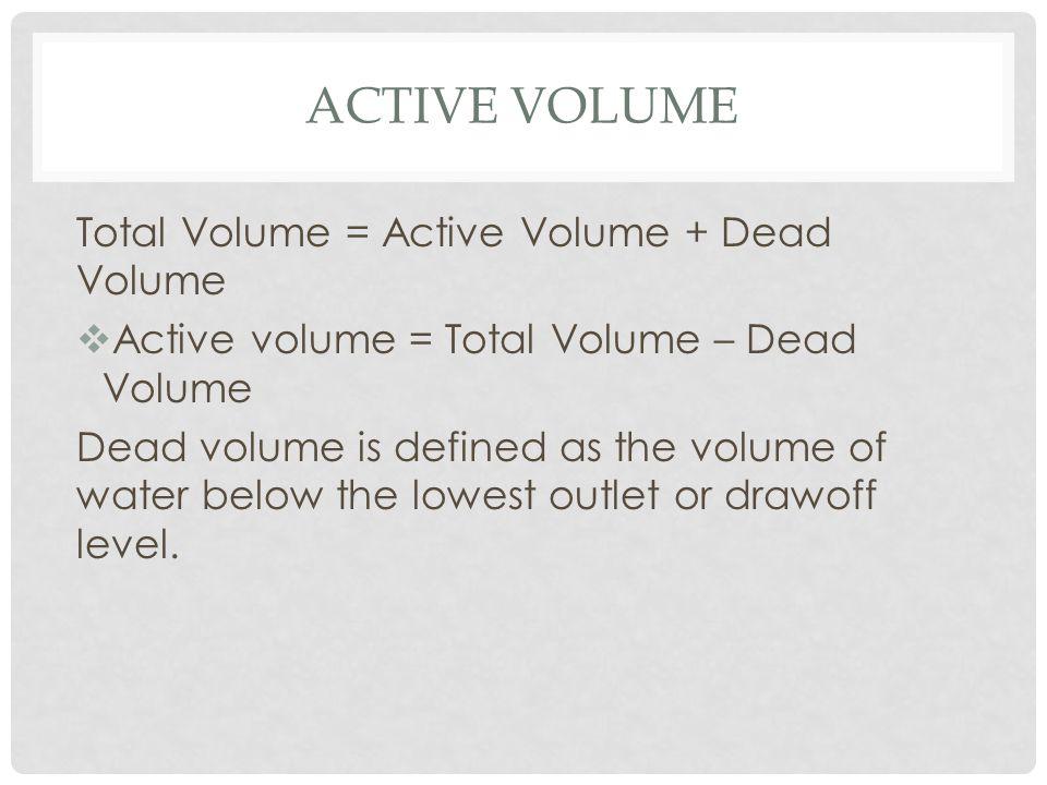 Active volume Total Volume = Active Volume + Dead Volume