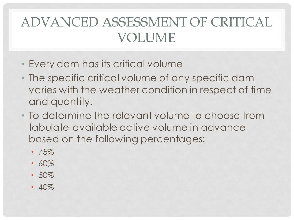 Advanced assessment of critical volume