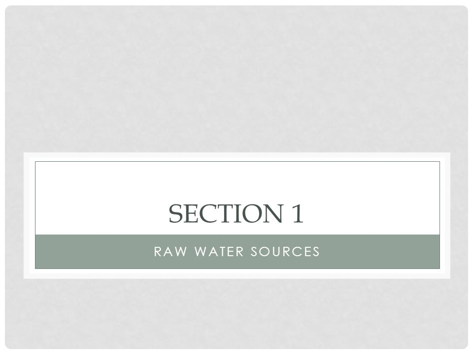 SECTION 1 RAW WATER SOURCES