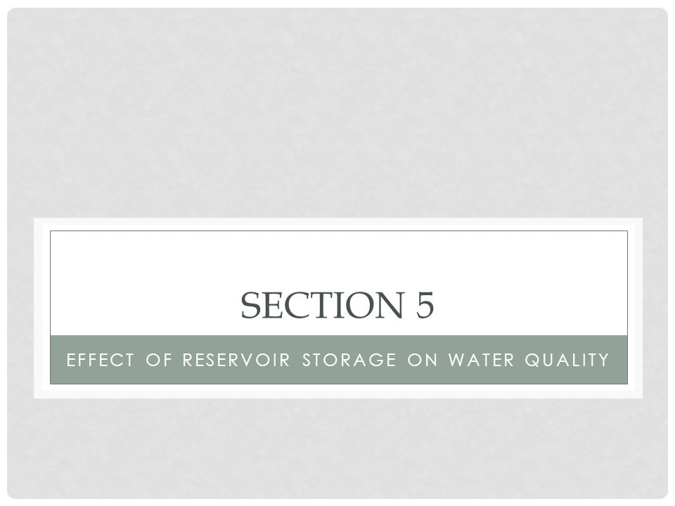 Effect of reservoir storage on water quality