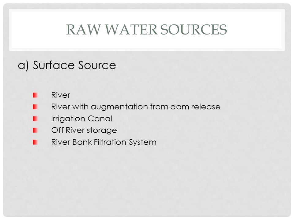 Raw water sources a) Surface Source River