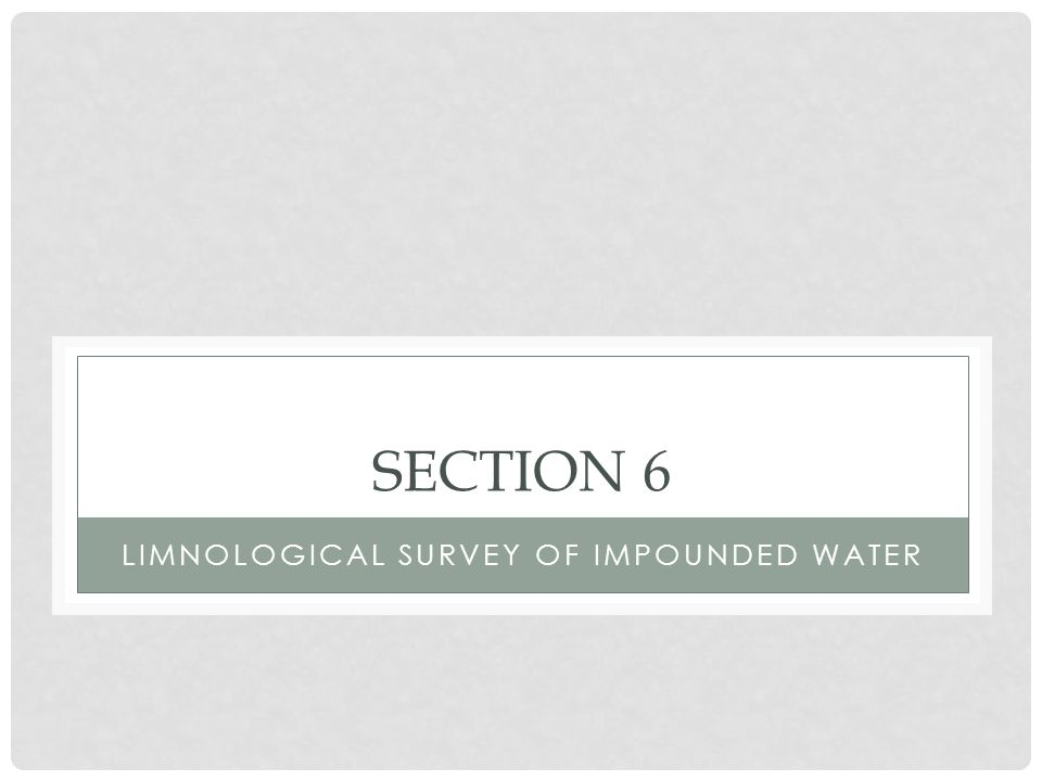 LIMNOLOGICAL SURVEY OF IMPOUNDED WATER