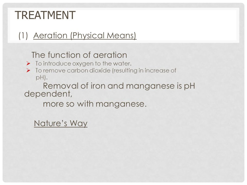 TREATMENT (1) Aeration (Physical Means) The function of aeration