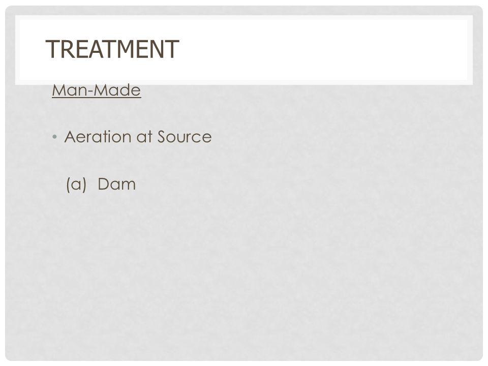 TREATMENT Man-Made Aeration at Source (a) Dam