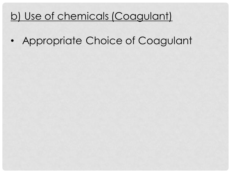 b) Use of chemicals (Coagulant)