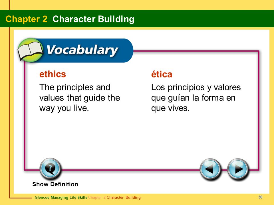 ethics ética The principles and values that guide the way you live.