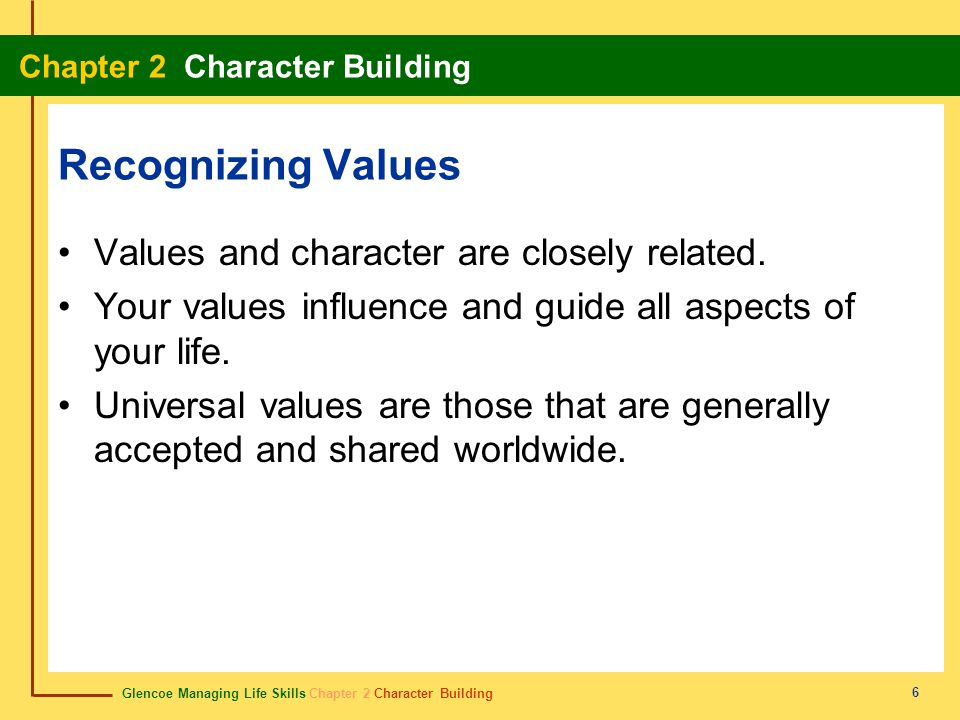Recognizing Values Values and character are closely related.